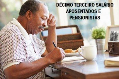DÉCIMO TERCEIRO SALÁRIO - Aposentados e Pensionistas